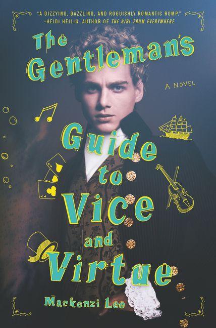 Gentleman's Guide to Vice and VIrtue Mackenzi Lee