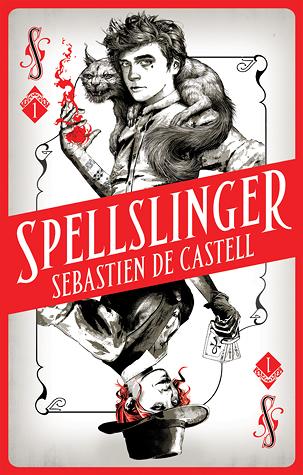 Spellslinger Sebastian De Castell