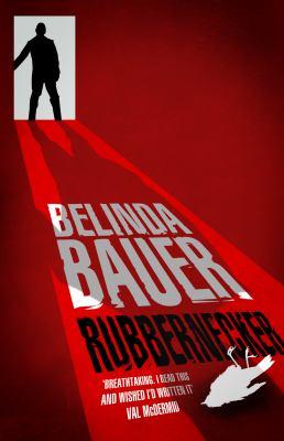 Rubbernecker Belinda Bauer