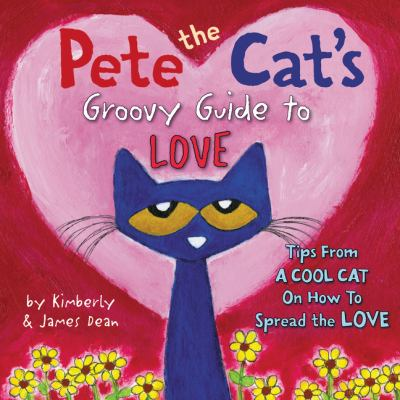 Pete the cat's groovy guide to love cover