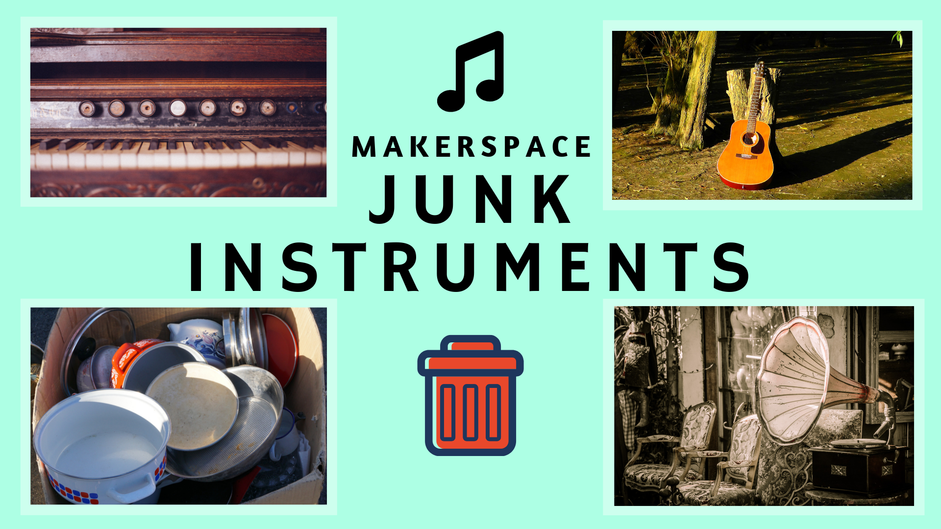 Makerspace junk instruments