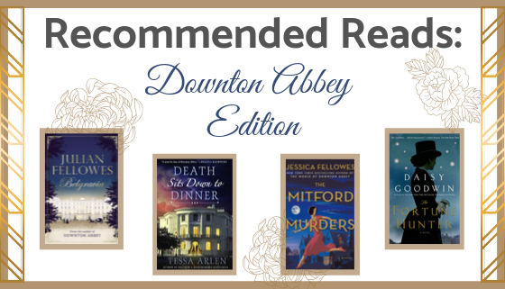 Recommended Reads: Downton Abbey Edition thumbnail image.